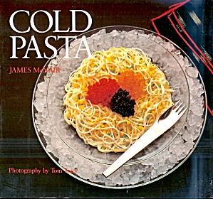 James Mcnair's Cold Pasta: Perfect For Warm Or Cold Weather Meals