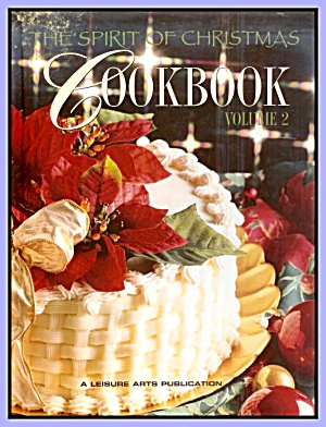 The Spirit of Christmas Cookbook, Vol. 2: 230 Tested Recipes, Color Photos (Image1)