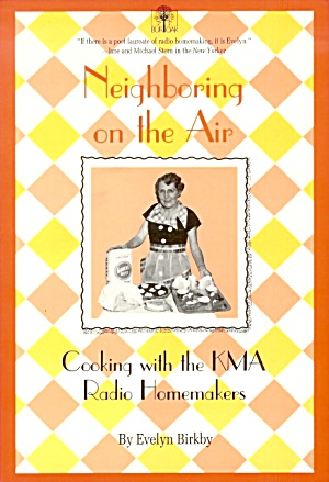 Neighboring On The Air: Cooking With The Kma Radio Homemakers