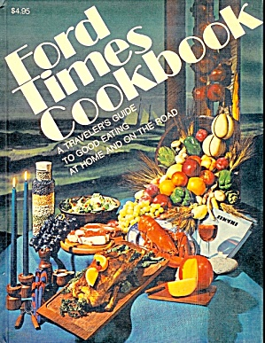 Ford Times Cookbook: Traveler's Guide to Good Eating at Home and on the Road (Image1)