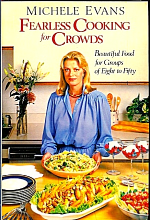 Fearless Cooking for Crowds: Beautiful Food for Groups of 8 to 50 (Image1)