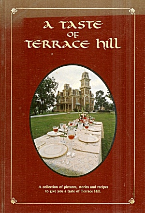 A Taste Of Terrace Hill: 1979 Hb, Iowa Governor's Stories, Recipes, Photos
