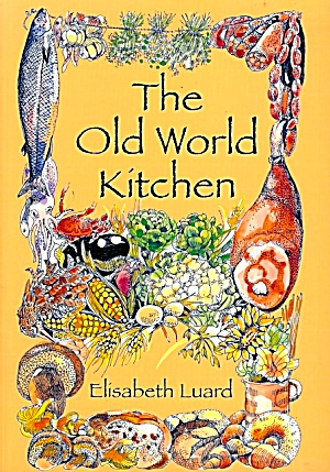 Old World Kitchen: European Peasant Cooking Tradition; 500 Recipes (Image1)