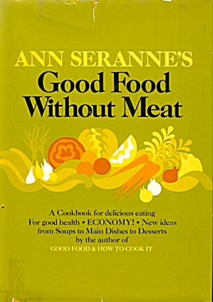 Ann Seranne's Good Food Without Meat