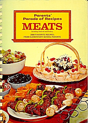 Parents' Parade of Recipes: Meats Including Seafood and Poultry (Image1)