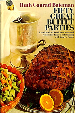 Fifty Great Buffet Parties With Recipe Repertory, Stand-bys