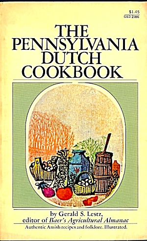 Pennsylvania Dutch Cookbook: Authentic Amish Recipes And Folklore