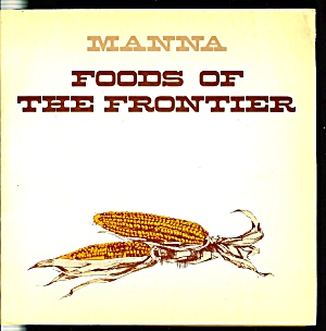 Manna: Foods Of Settlers On The Frontier