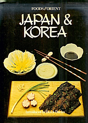 Japan And Korea: Foods Of The Orient; Color Illustrations