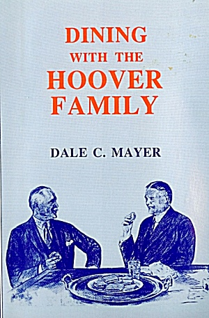Dining With The Hoover Family: A Collection Of Reminiscences And Recipes