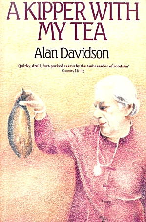 A Kipper With My Tea: Eating, Food, Fishes, Turkish Cookery By Alan Davidson