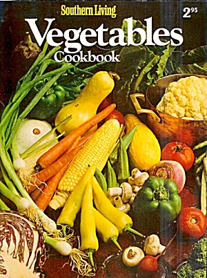 Southern Living Vegetables Cookbook, 1983 Softcover; How To Cook 'em