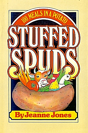 Stuffed Spuds: 100 Meals In A Potato 1982 Hb/dj As New