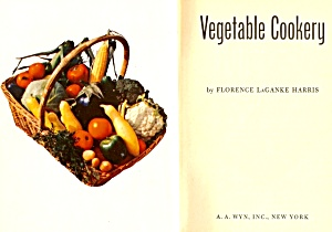 Vegetable Cookery: Vintage 1952 Hc Cooking, Canning, Freezing Techniques