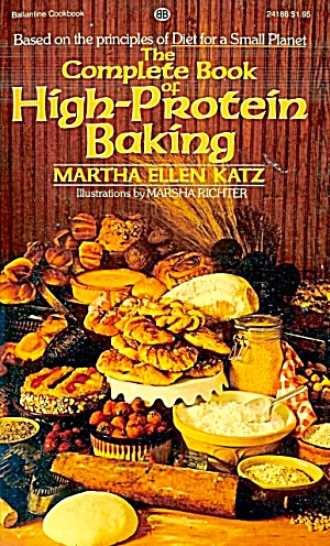 The Complete Book of High Protein Baking by Martha Ellen Katz, 1975 PB (Image1)