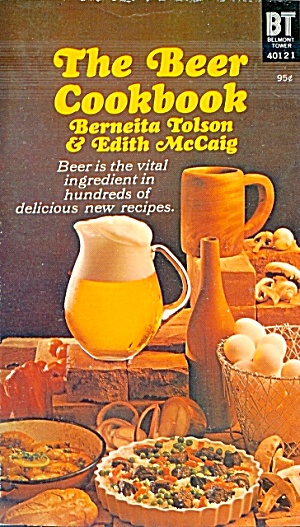 The Beer Cookbook: Berneitatolson And Edith Mccaig, 1972