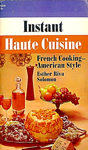 Instant Haute Cuisine: French Cooking American Style (Image1)