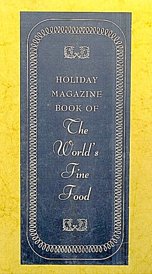Holiday Magazine Book Of The World's Fine Food