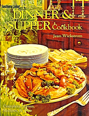 Southern Living Dinner and Supper Cookbook: 296 pages, 600 recipes! (Image1)