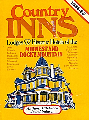 Country Inns: Lodges and Historic Hotels of Midwest and Rocky Mountain States (Image1)