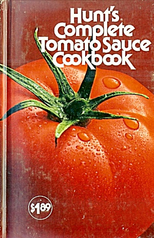 Hunt's Complete Tomato Sauce Cookbook