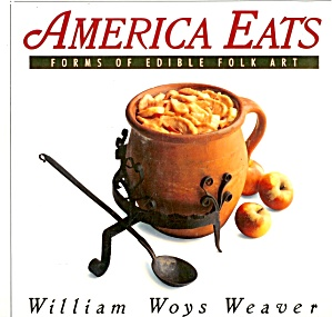 America Eats: Forms Of Edible Folk Art; Kitchen Artifacts