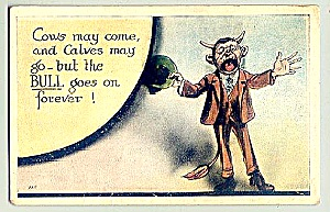 The Bull Goes On ....1910 Vintage Humor Postcard (Image1)
