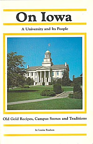 On Iowa: Old Gold Recipes, Campus Scenes, Traditions. 1983