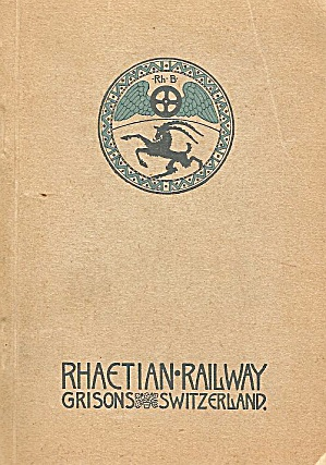 The Rhaetian Railway Rh.b., Guide To The Swiss Highlands Of Grisons