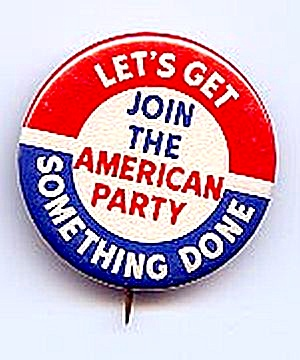 'Join the American Party' Campaign Button (Image1)