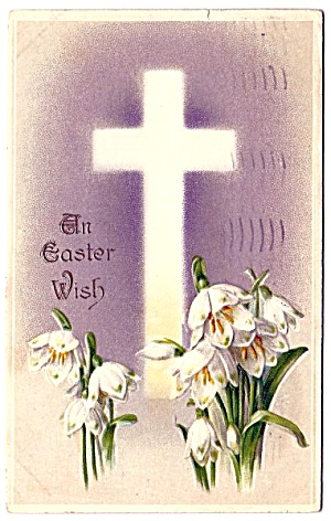 1910 Cross, Lilies, Easter Wish Postcard