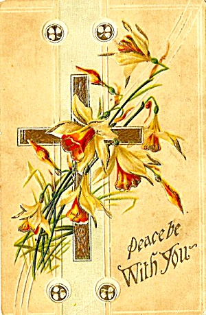 1909 Postcard: Easter Peace, Gold Cross, Lily
