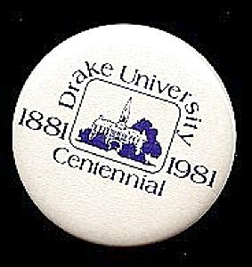 1981 DRAKE UNIV. Centennial Button (Image1)