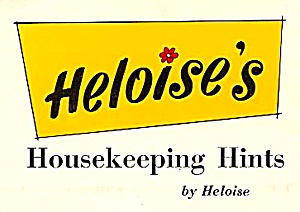 Hints From Heloise, 1963: Classic Money-savers, How-tos, Clever New Ideas