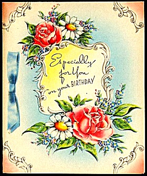 Roses and Daisies Especially for You on Your Birthday, WWII era Greeting Card (Image1)
