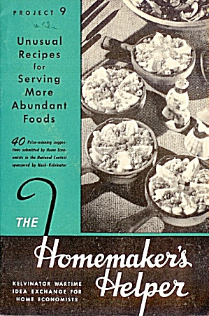 Homemaker's Helper: Project 9,  Unusual Recipes for Serving More Abundant Foods (Image1)