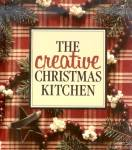 The Creative Christmas Kitchen, Christmas Recipes, Crafts.  Like New HB!