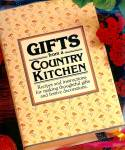 Gifts from a Country Kitchen; 200 Delicious Gifts, Decorations, HB 1st Ed.