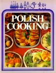 Polish Cooking: Proven Favorite Recipes