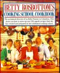 Betty Rosbottom's Cooking School Cookbook; Don't Drool on Pages!