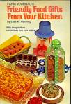 Friendly Food Gifts from Your Kitchen: 275 Recipes Christmas, Birthdays, Hostess