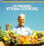 No Pressure Steam Cooking: Steam Your Way to Skinny Beautiful Success!