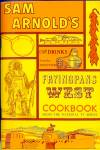 Sam Arnold's Frying Pans West Cookbook