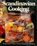 Scandinavian Cooking: Recipes from Sweden, Norway, Denmark and Finland