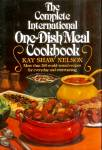 Complete International One-Dish Meal Cookbook for Everyday and Entertaining