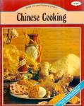 Chinese Cooking: Secret of a Great Cuisine; Cantonese, Mandarin, Szechuan, Hunan