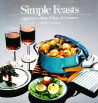Click here to enlarge image and see more about item 10495: Simple Feasts: Appetizers, Main Dishes and Desserts