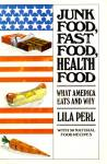 Click here to enlarge image and see more about item 10497: Junk Food, Fast Food, Health Food: What Americans Eat and Why