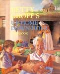 Betty Groff's Up-Home Down-Home Cookbook (PENNSYLVANIA DUTCH RECIPES AND HISTORY)