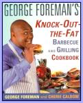 Knock-Out-The-Fat Barbecue and Grilling Cookbook